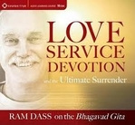 Love service devotion and the ultimate surrender