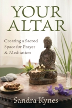 Your Altar - Creating a Sacred Space for Prayer & Meditation